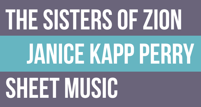 """The Sisters of Zion"" by Janice Kapp Perry Sheet Music"