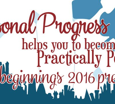 """Personal Progress Helps You to Become Practically Perfect"" New Beginnings 2016 Theme"