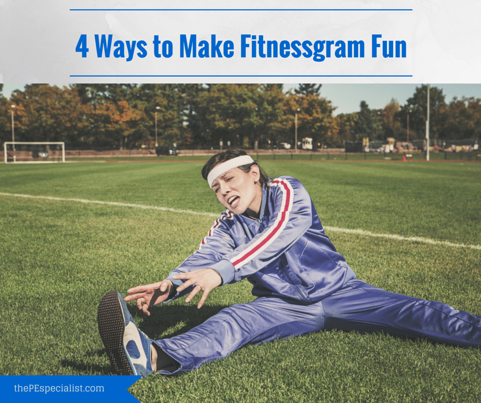 4 Ways to Make Fitnessgram Fun