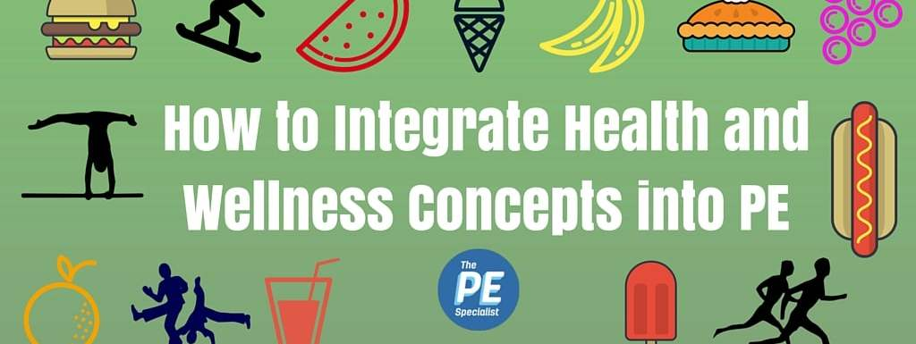 Integrating Health and Wellness into your PE Program