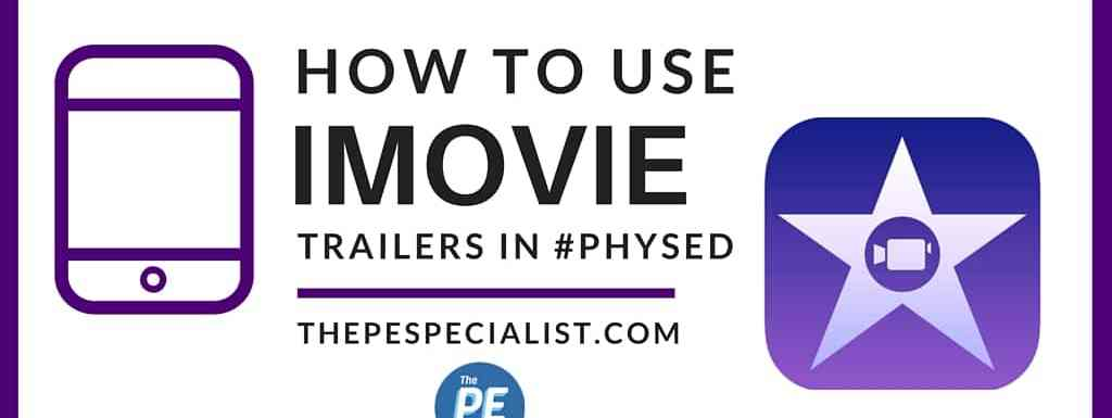 How to Use iMovie Trailers in Physical Education