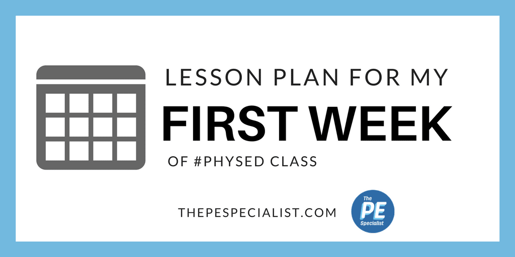 First day of school in physical education my first week of school lesson plan publicscrutiny Image collections