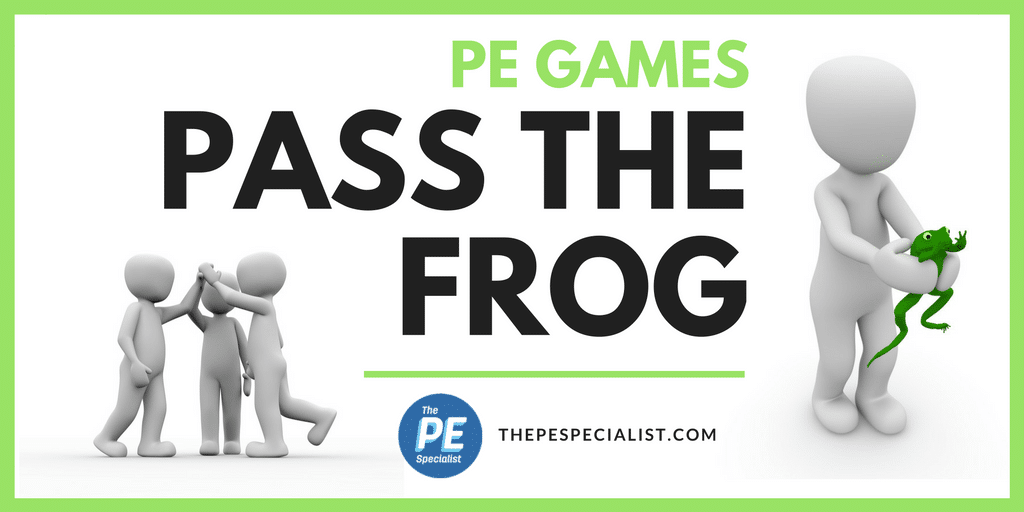 PE Games: Pass the Frog