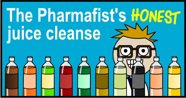 The Pharmafist's HONEST juice cleanse (title)