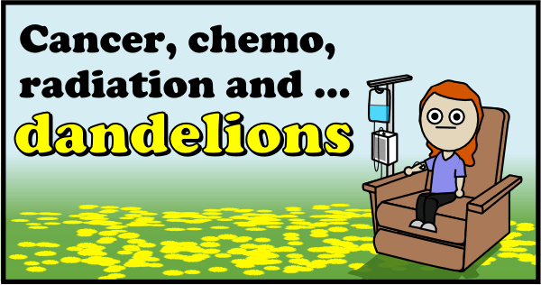 Cancer chemo radiation and dandelions (header)