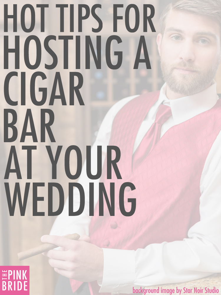 Hot Tips for Hosting a Cigar Bar at Your Wedding  The
