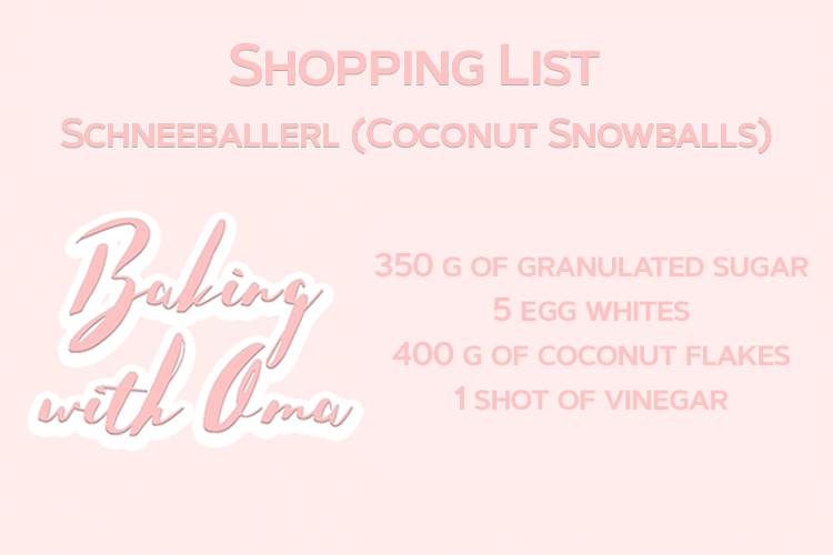 Baking with Oma Episode 5 Schneeballerl Coconut Snowballs Shopping List