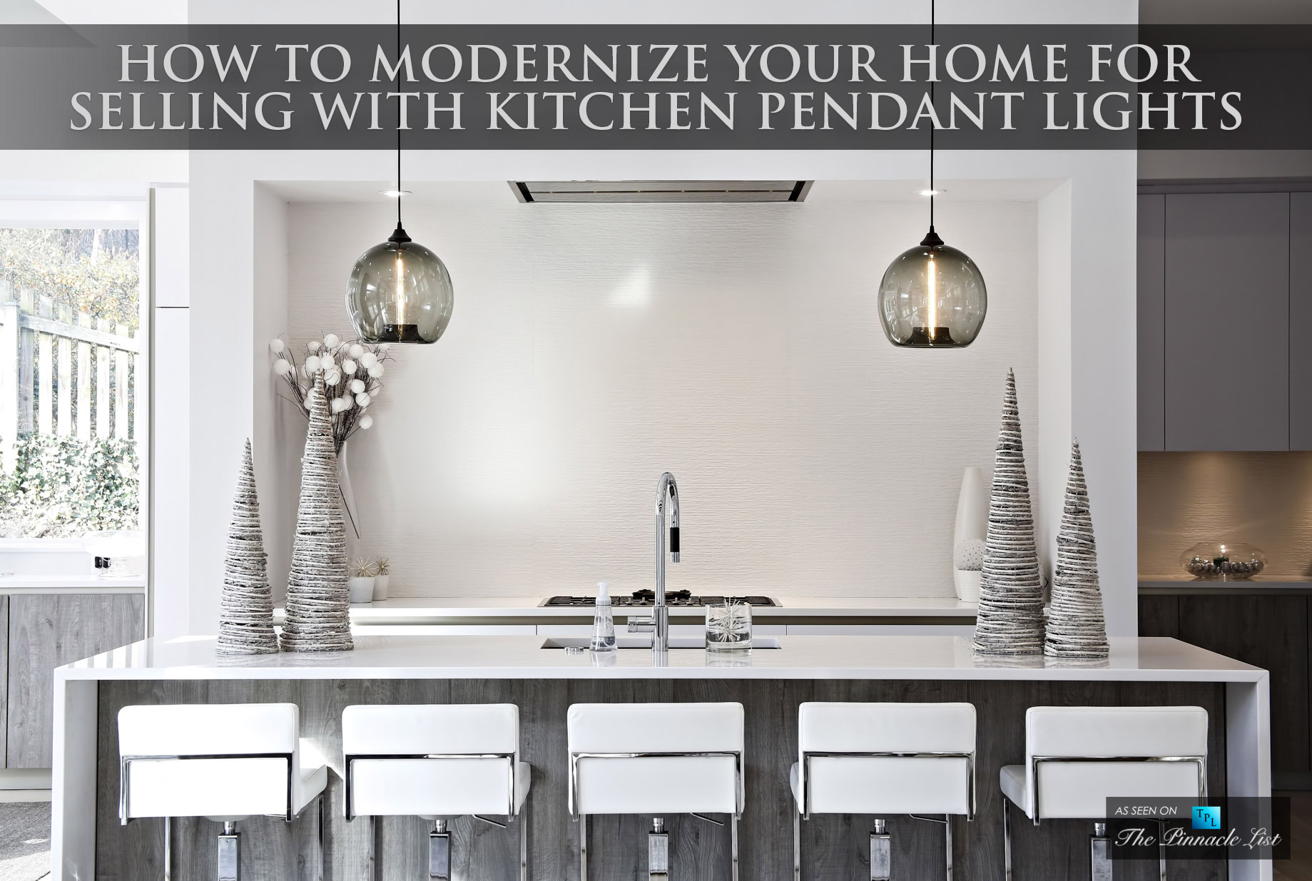 How To Modernize Your Home For Selling With Kitchen Pendant Lights The Pinnacle List