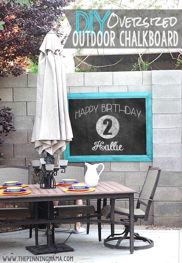 How cute for a birthday party!  Easy DIY Outdoor Chalkboard!