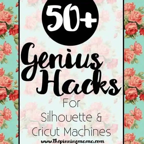 50 Genius Hacks For Your Silhouette Cameo Or Cricut That