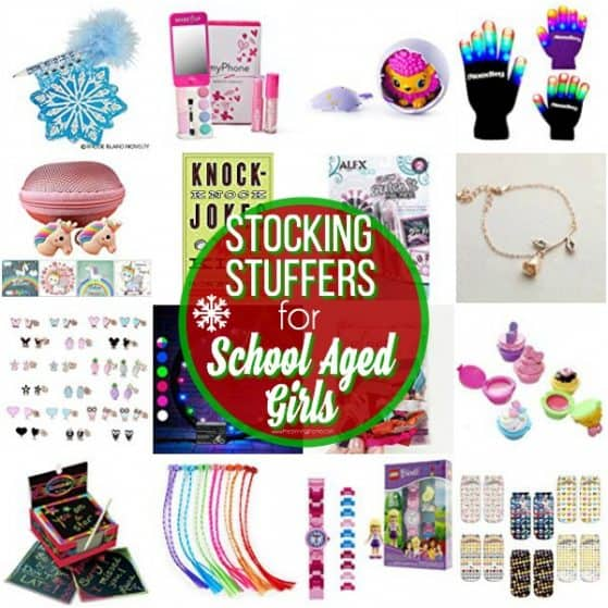 The Big List of Stocking Stuffers for School Aged Girls.