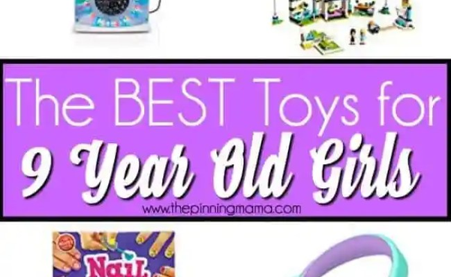 Toys For 9 Year Old Girls The Pinning Mama