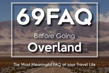 69 FAQ Before Going Overland