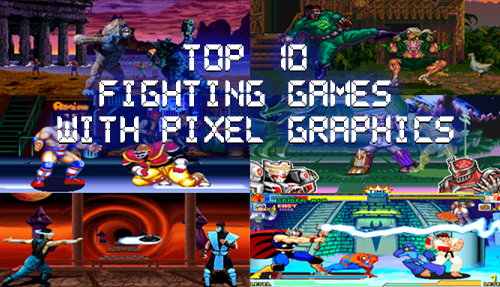 Top 10 Fighting Games with Pixel Graphics