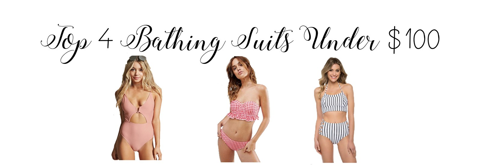 Top 4 Bathing Suits Under $100