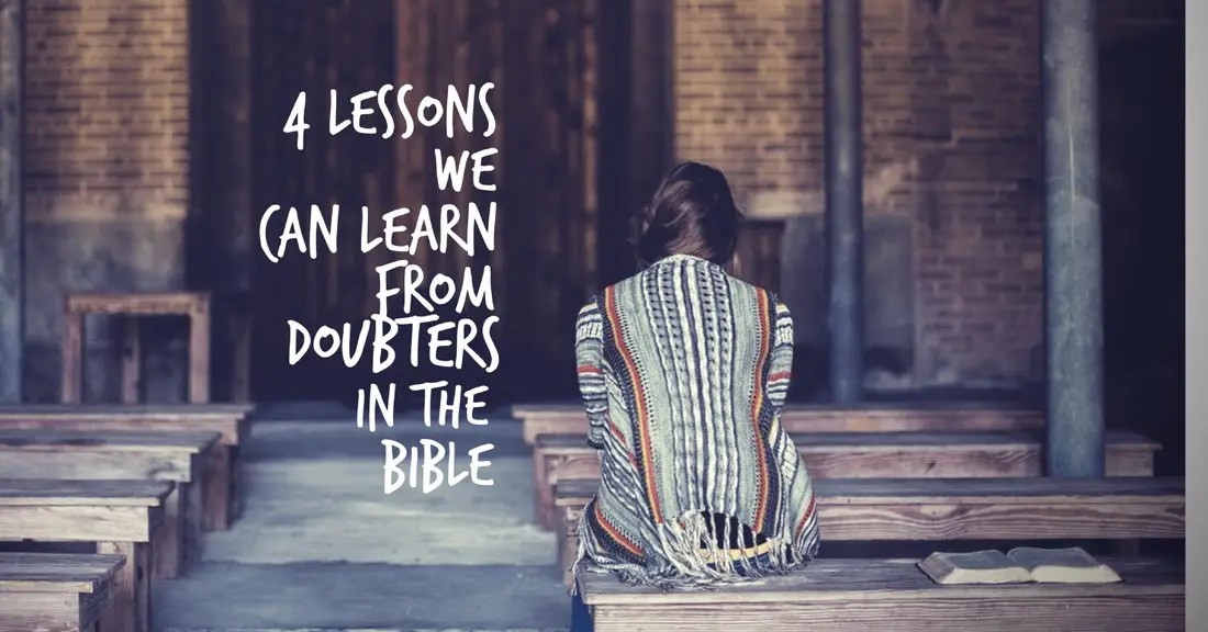 4 Lessons We Can Learn From Doubters in the Bible