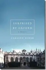 Book Review- Surprised By Oxford: A Memoir by Carolyn Weber