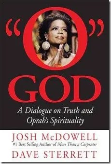 """Book Review: """"O"""" God A dialogue on Truth and Oprah's Spirituality"""
