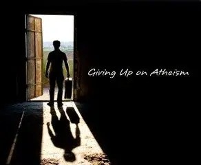 Giving Up on Atheism