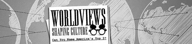 Worldviews Shaping Culture: Can You Name America's Top Three?