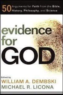 Evidence for God: 50 Arguments for Faith from the Bible, History, Philosophy, and Science by William A. Dembski & Michael Licona $1.59