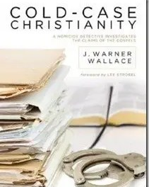 "Book Review: ""Cold Case Christianity"" by J. Warner Wallace"