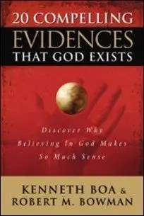 20 Compelling Evidences That God Exists: Discover Why Believing in God Makes So Much Sense by Ken Boa & Robert M. Bowman Jr. $0.99