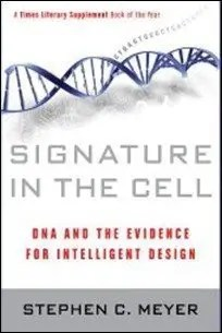 Signature in the Cell: DNA and the Evidence for Intelligent Design by Stephen C. Meyer $1.99