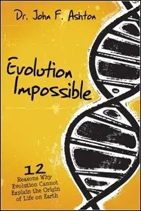 Evolution Impossible by Dr. John Ashton $2.99