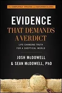 Evidence That Demands a Verdict: Life-Changing Truth for a Skeptical World by Josh McDowell & Sean McDowell $3.99