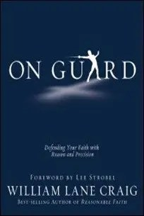 On Guard: Defending Your Faith with Reason and Precision by William Lane Craig $0.99