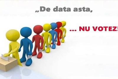 """""""Eu nu votez… NU CU VOTUL MEU: Să nu devenim complici cu votul nostru pentru toate acestea…!"""""""