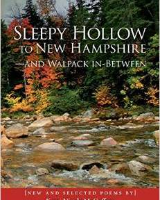New Poetry of Walpack, NJ, Sleepy Hollow, NY, and New Hampshire!