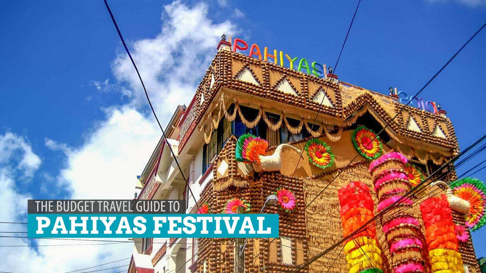 The Budget Travel Guide to Pahiyas Festival in Lucban