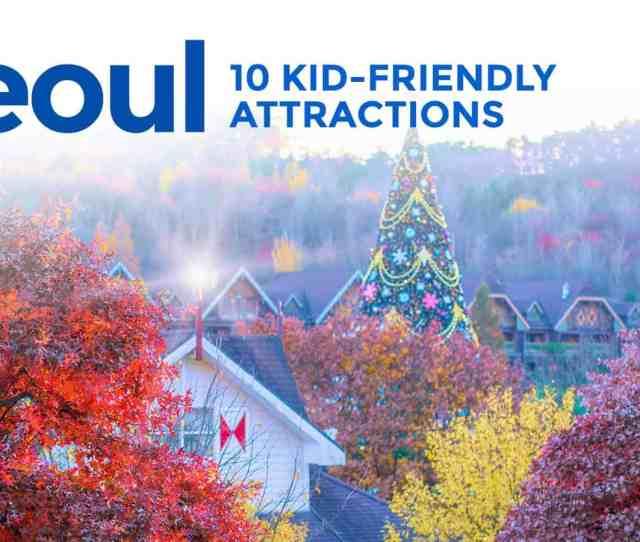 Top  Best Seoul Hostels  C B Korea For Kids  Family Friendly Attractions In Seoul