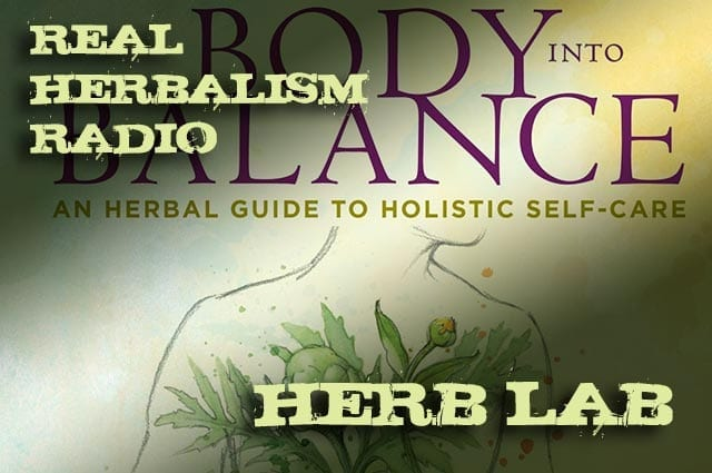 Show 49: Herb Lab With Body Into Balance And Herbal 101