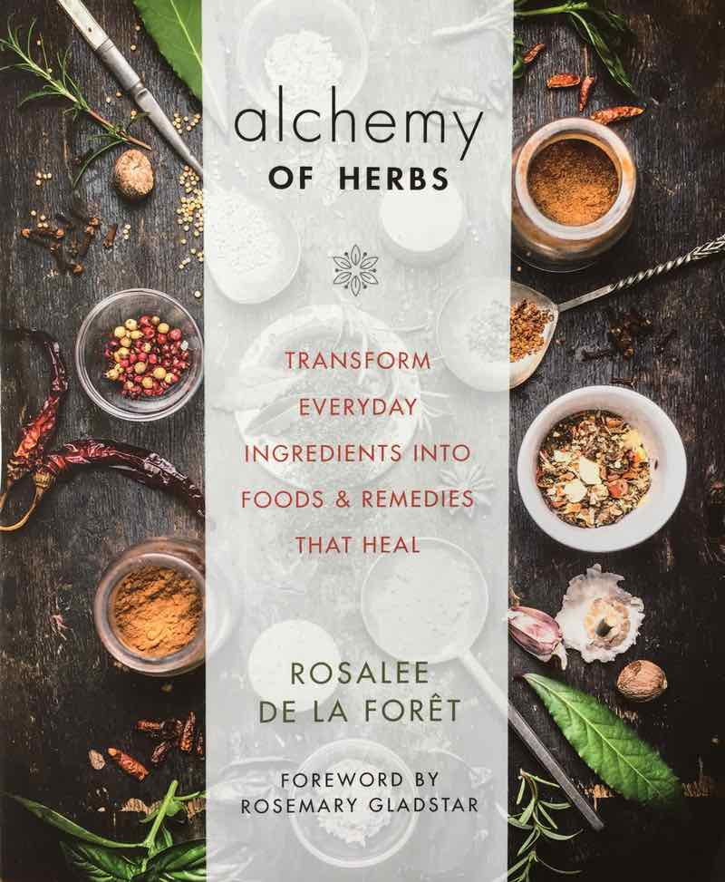 Alchemy Of Herbs By Rosalee De La Forêt Book Review