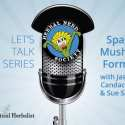 Spagyric Mushroom Formulas – Jason Scott – Part Of The Let's Talk Series