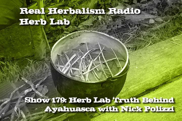 Show-179-HerbLab-Truth-ayahuasca