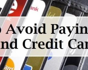 How To Avoid Paying Fees – Banks and Credit Cards