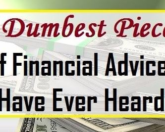 4 Dumbest Pieces of Financial Advice