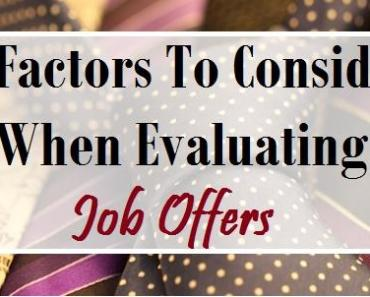 Factors To Consider In Evaluating Job Offers
