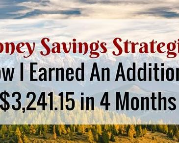 Money Saving Strategies: How I Earned $3,241.15 In 4 Months
