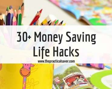 30+ Money Saving Life Hacks