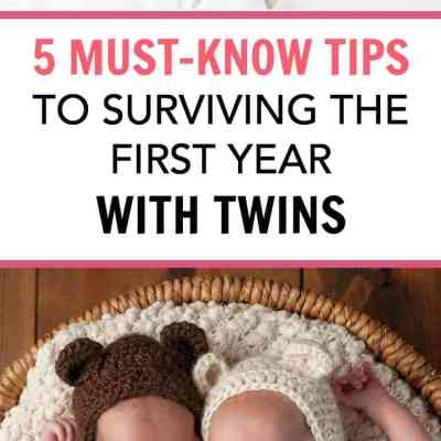5 Life-Changing Tips to Surviving the First Year With Twins