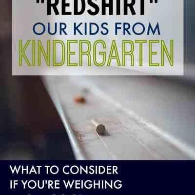 "Choosing to ""Redshirt"" Our Kids From Kindergarten"
