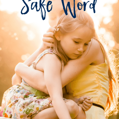 The Scary Event With Our Daughter and Why We Now Have a Family Safe Word