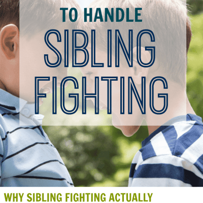 Stop Sibling Fighting Using a Positive Approach