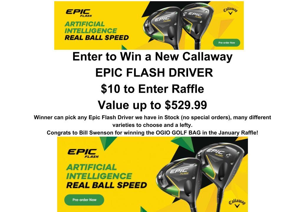 New Raffle: Callaway EPIC FLASH DRIVER - The Preserve at