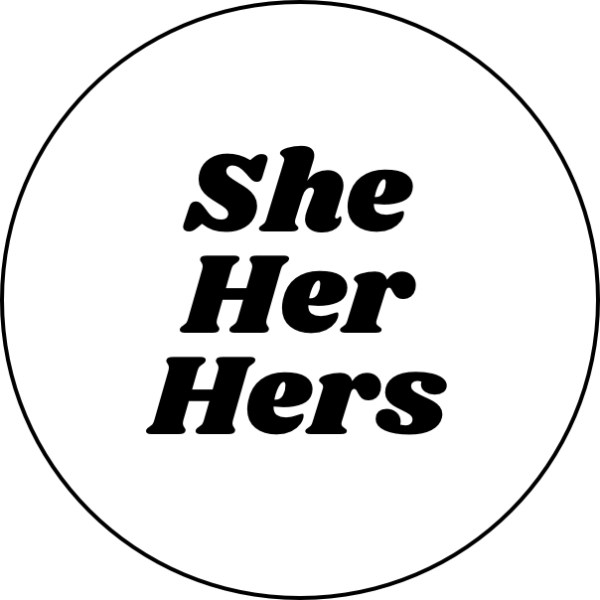 Pronouns: She and Hers pin badge for sale